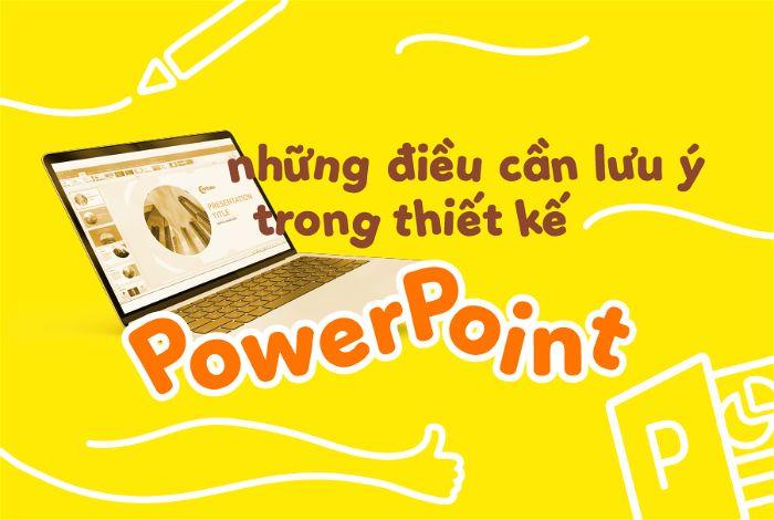 Lưu ý khi thiết kế powerpont